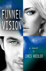 Funnel Vision, a novel by Chris Kridler