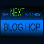 The Next Big Thing Blog Hop