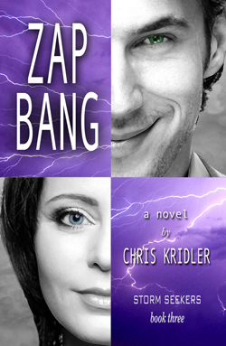 ZAP BANG, book 3 in the Storm Seekers trilogy by Chris Kridler.