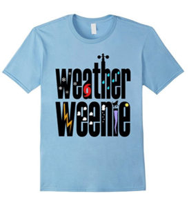 Weather Weenie T-shirt for weather geeks