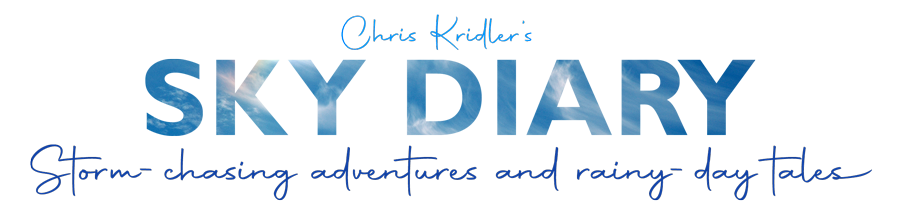 Chris Kridler's Sky Diary: storm-chasing adventures and rainy-day tales
